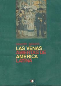 Eduardo Galeano, Las Venas Abiertas de América Latina